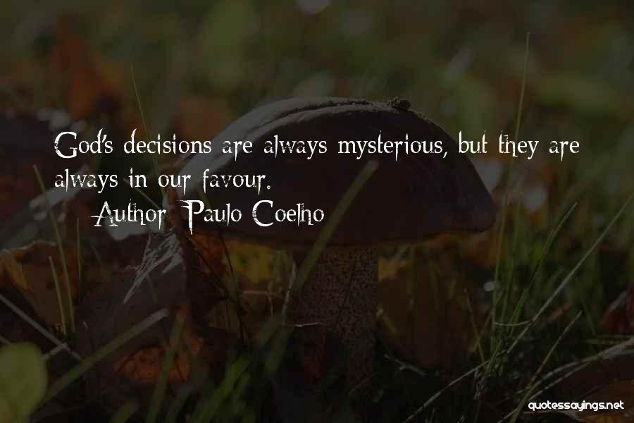 God Favour Quotes By Paulo Coelho