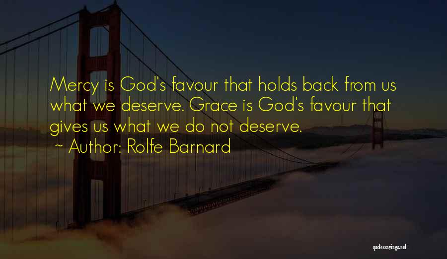 God Favour Quotes By Rolfe Barnard