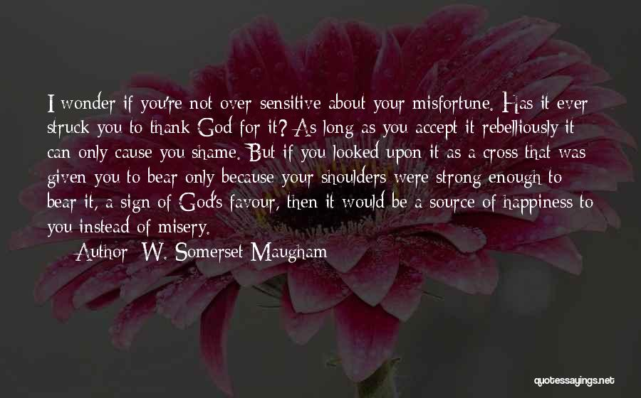 God Favour Quotes By W. Somerset Maugham