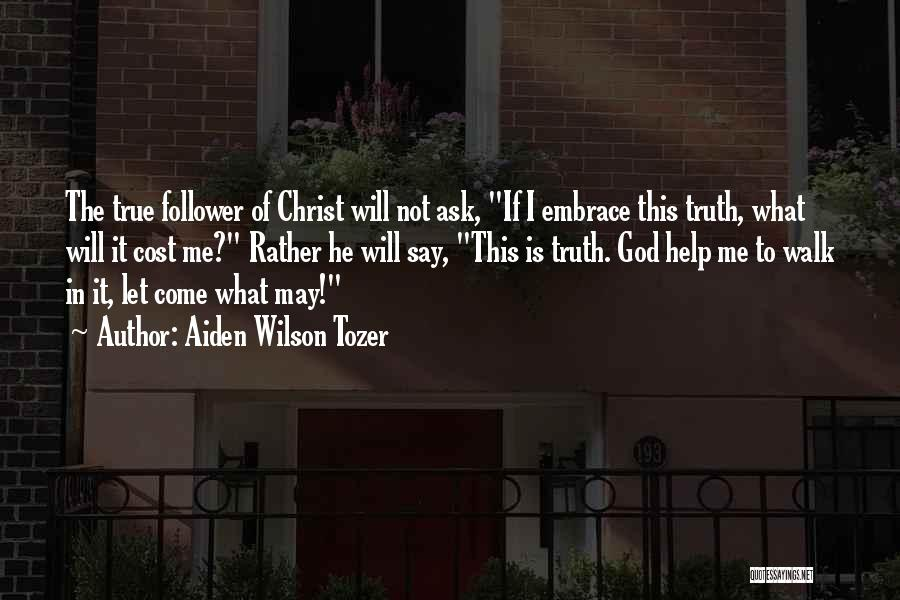 God Follower Quotes By Aiden Wilson Tozer