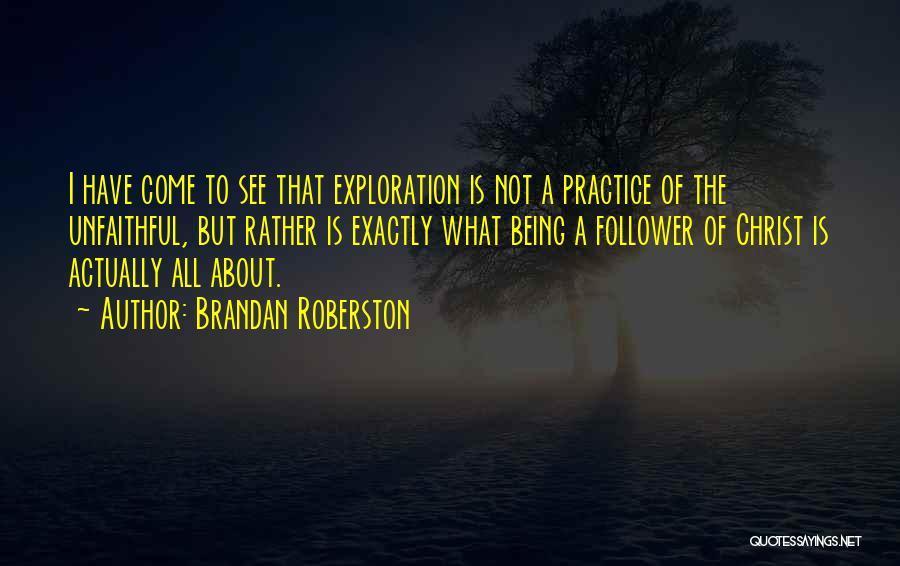 God Follower Quotes By Brandan Roberston