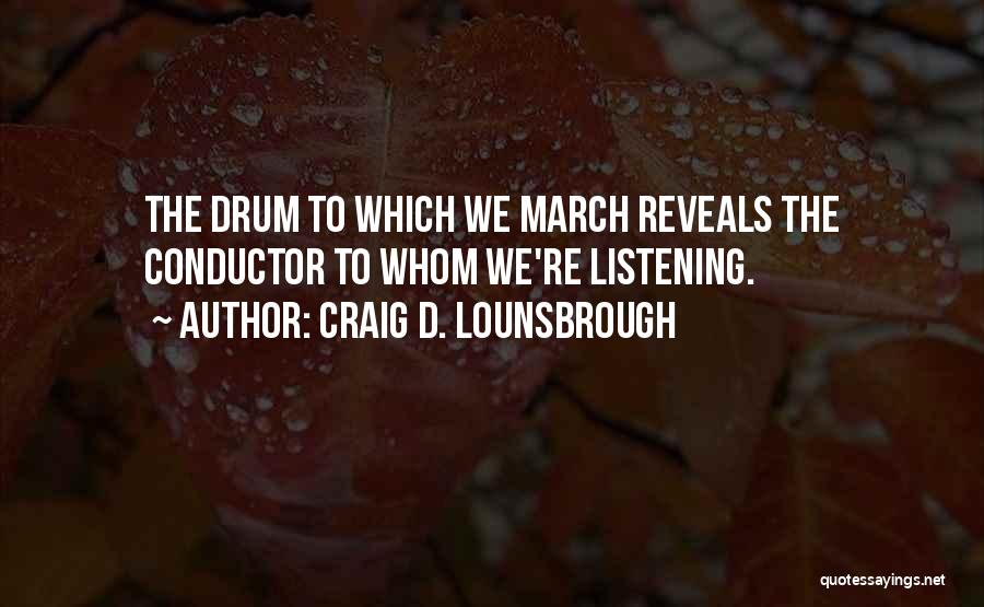 God Follower Quotes By Craig D. Lounsbrough