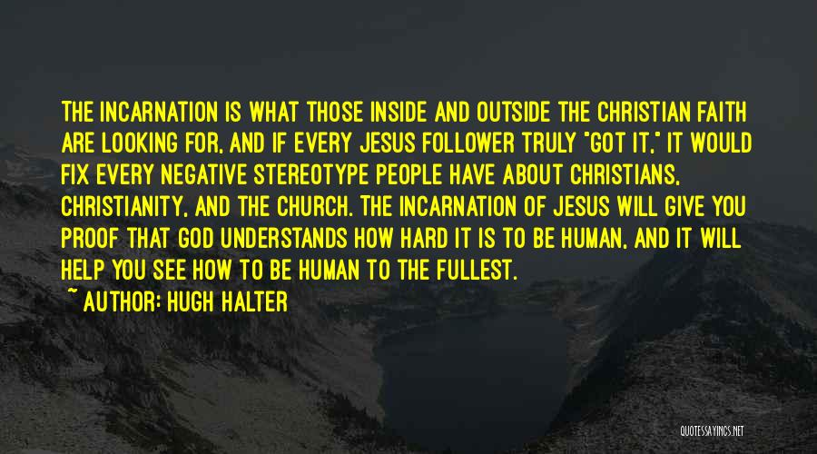 God Follower Quotes By Hugh Halter