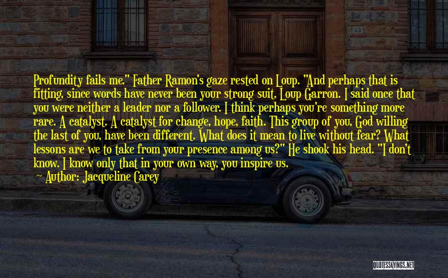 God Follower Quotes By Jacqueline Carey