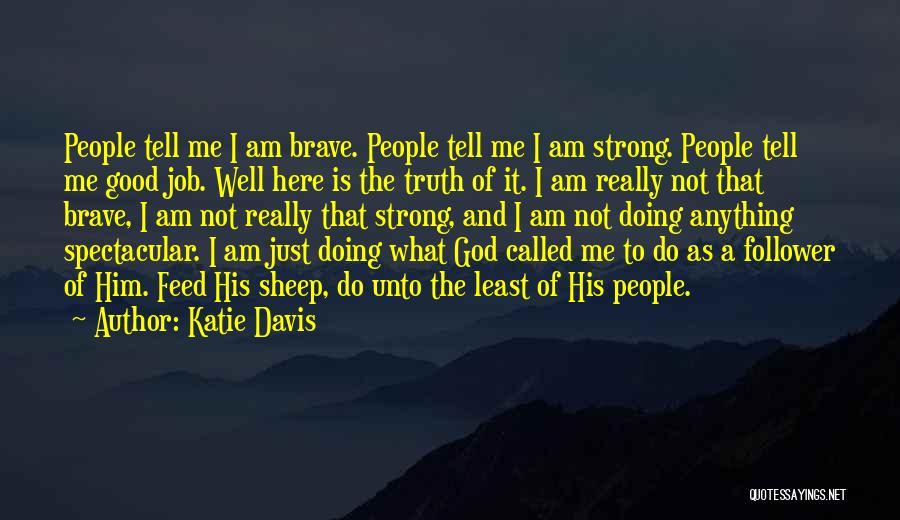God Follower Quotes By Katie Davis