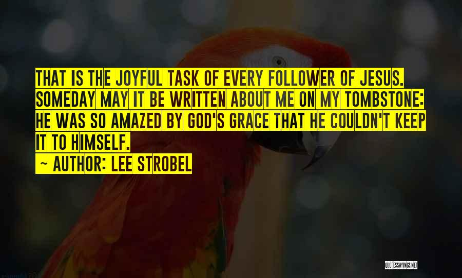 God Follower Quotes By Lee Strobel
