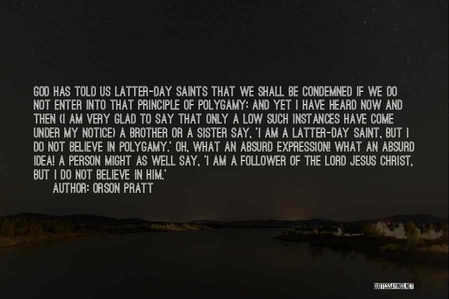 God Follower Quotes By Orson Pratt
