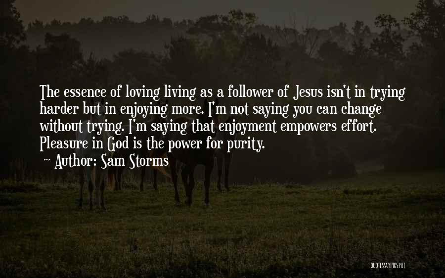 God Follower Quotes By Sam Storms
