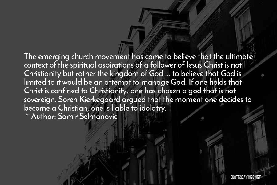 God Follower Quotes By Samir Selmanovic