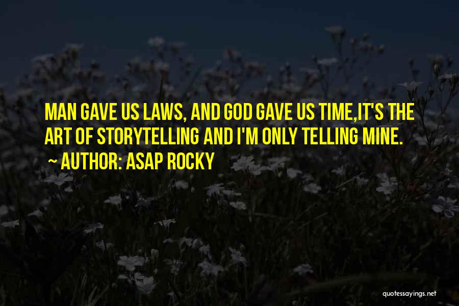 God Gave Us Quotes By ASAP Rocky