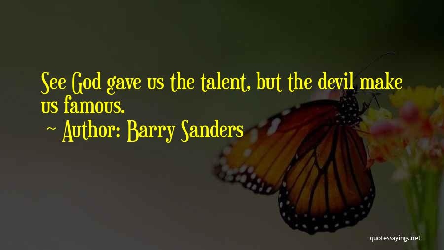 God Gave Us Quotes By Barry Sanders