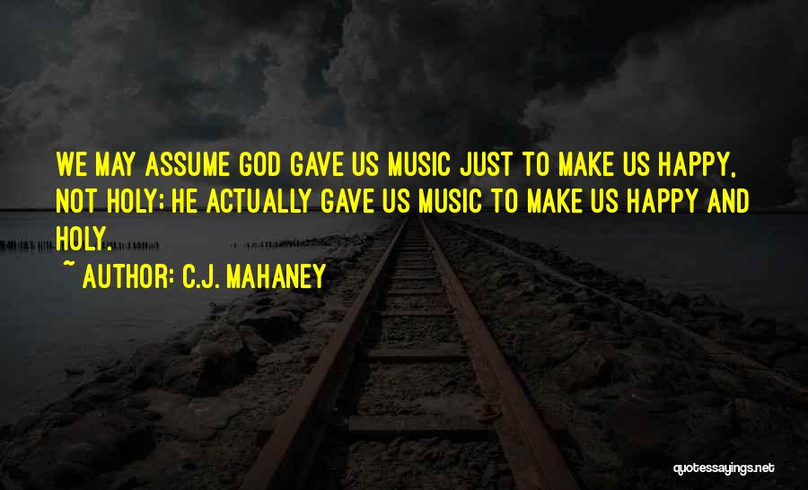 God Gave Us Quotes By C.J. Mahaney