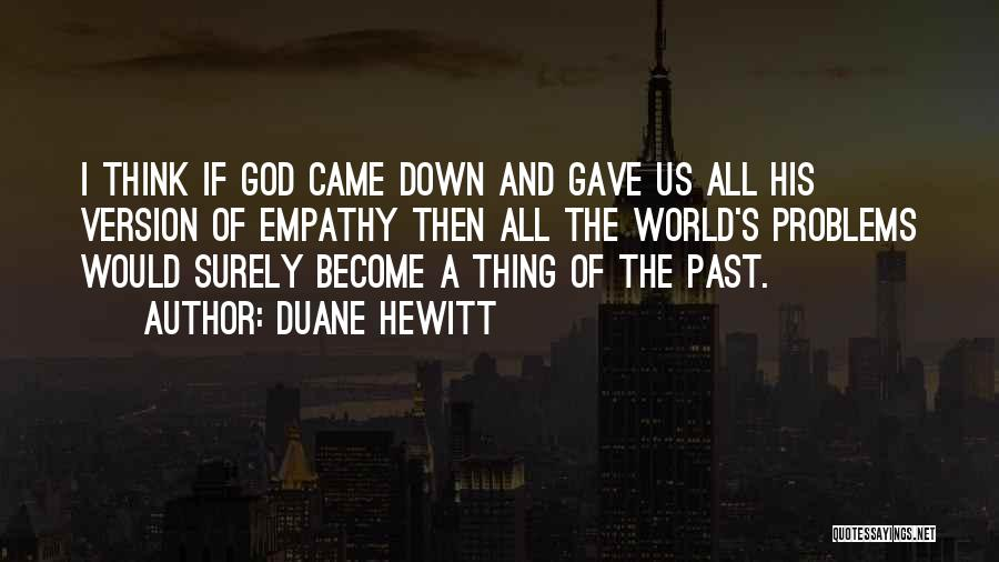 God Gave Us Quotes By Duane Hewitt