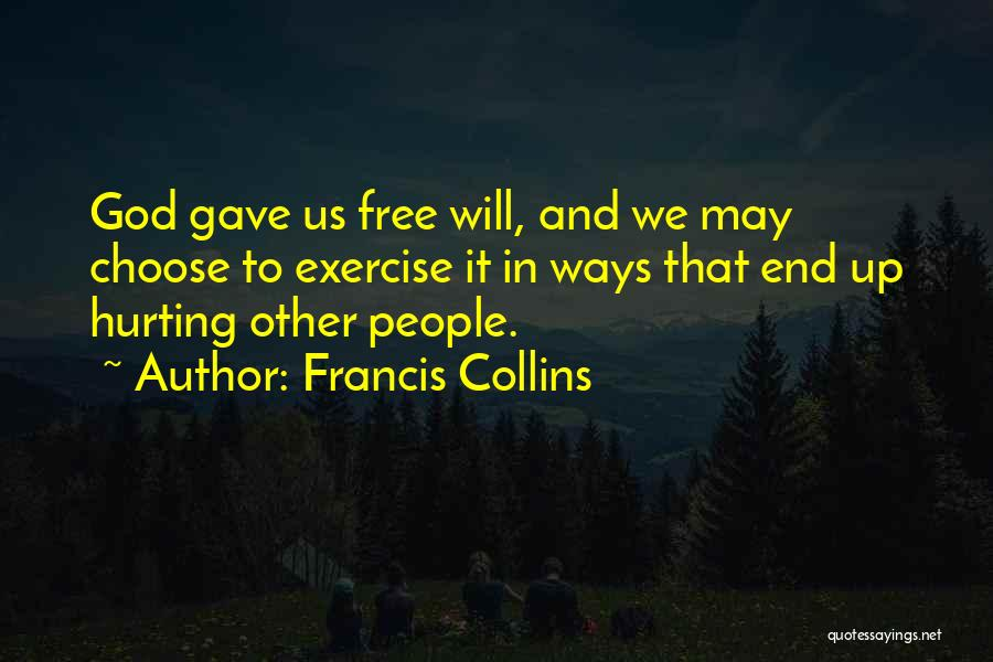 God Gave Us Quotes By Francis Collins