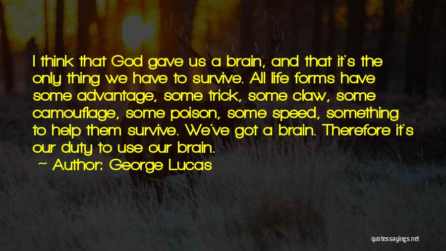 God Gave Us Quotes By George Lucas