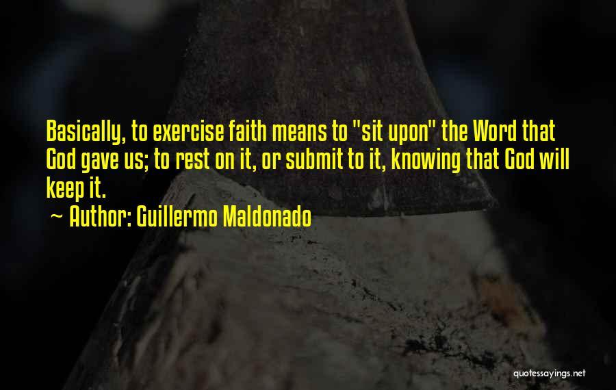 God Gave Us Quotes By Guillermo Maldonado