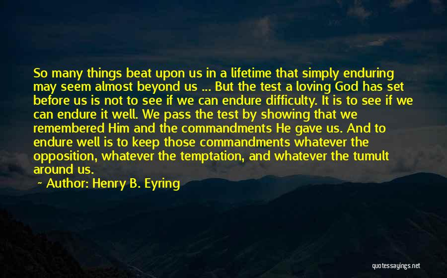 God Gave Us Quotes By Henry B. Eyring