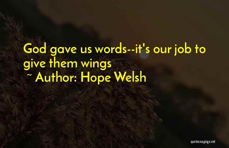 God Gave Us Quotes By Hope Welsh