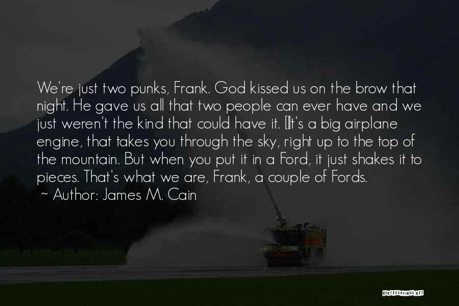 God Gave Us Quotes By James M. Cain