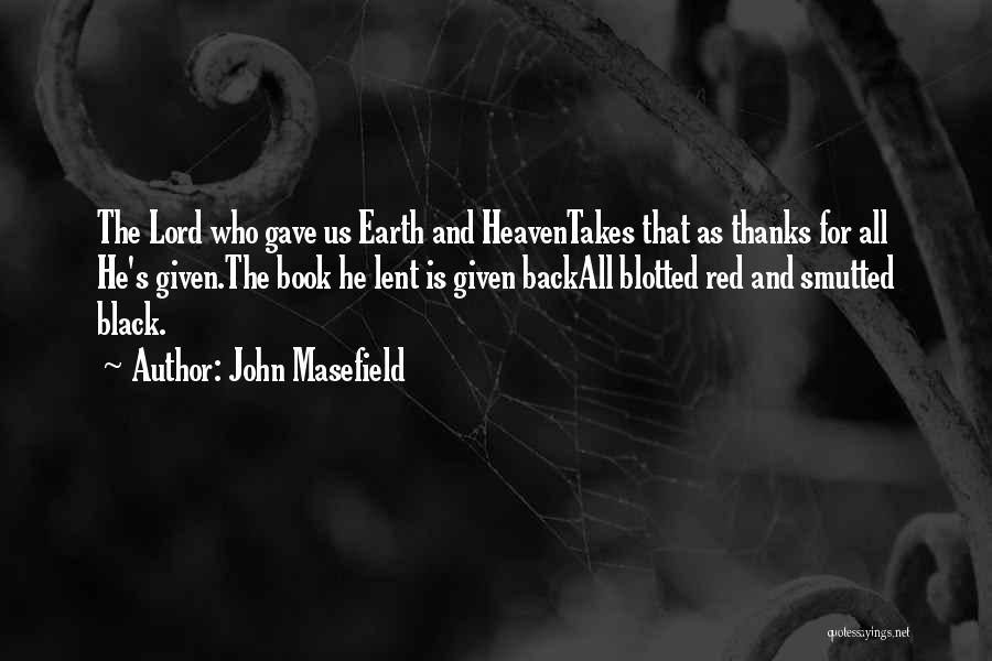 God Gave Us Quotes By John Masefield