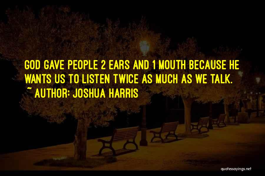 God Gave Us Quotes By Joshua Harris