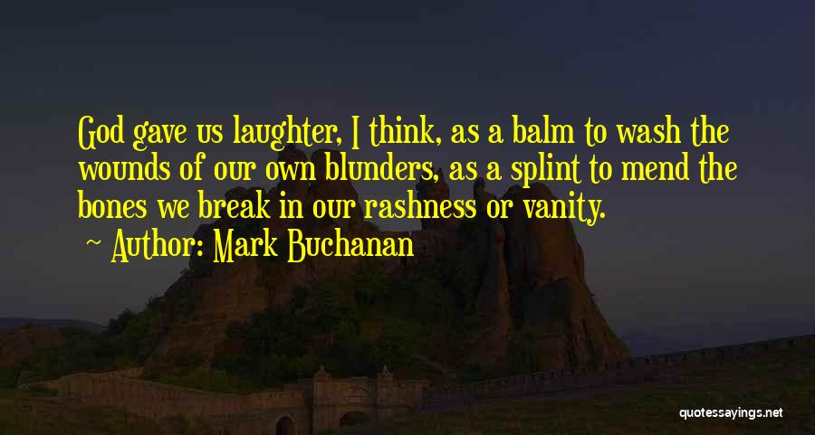 God Gave Us Quotes By Mark Buchanan