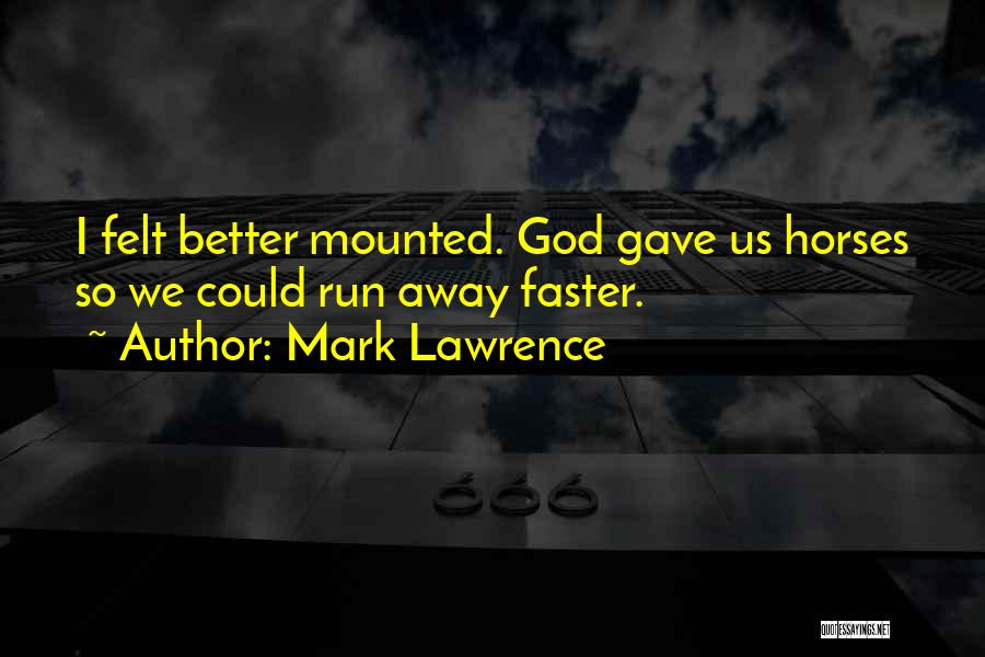 God Gave Us Quotes By Mark Lawrence