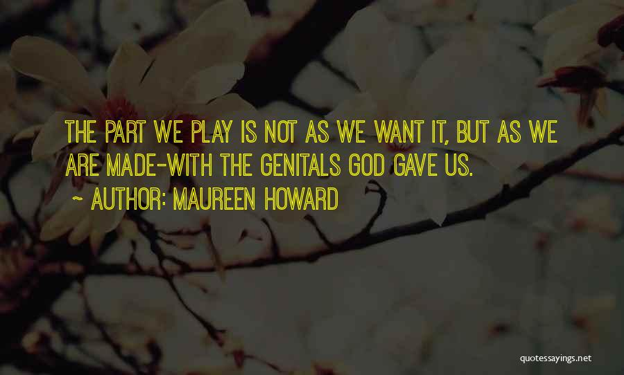 God Gave Us Quotes By Maureen Howard
