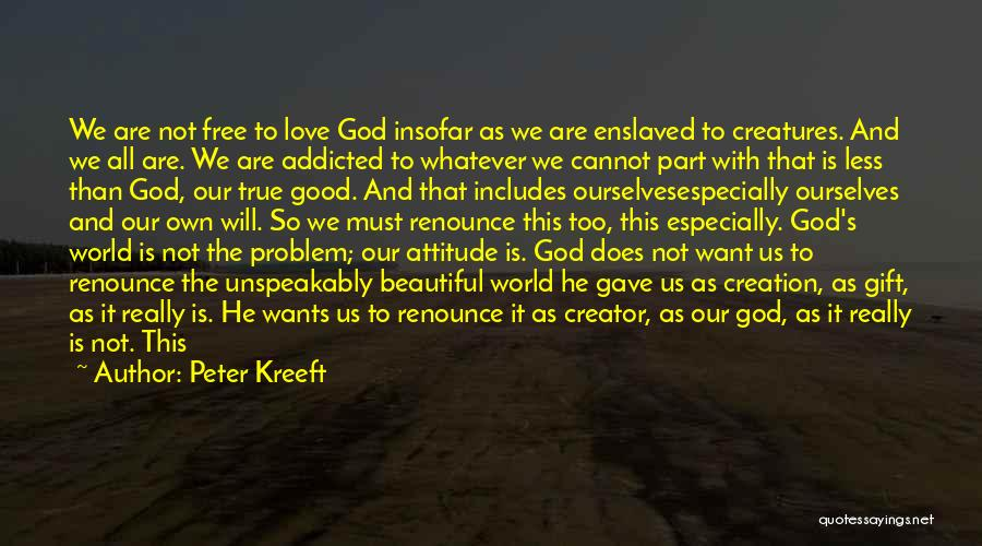 God Gave Us Quotes By Peter Kreeft