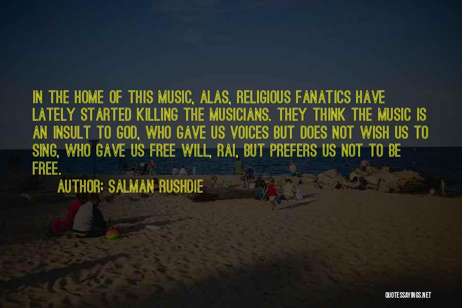 God Gave Us Quotes By Salman Rushdie