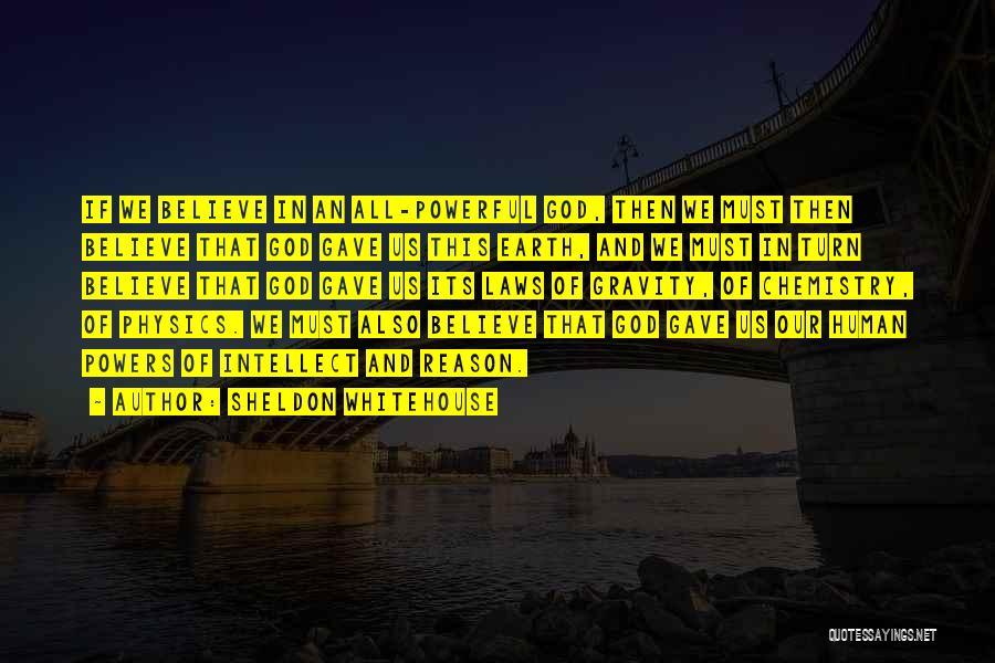 God Gave Us Quotes By Sheldon Whitehouse