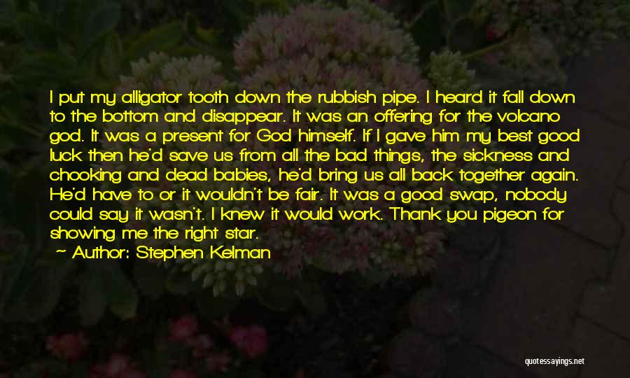 God Gave Us Quotes By Stephen Kelman