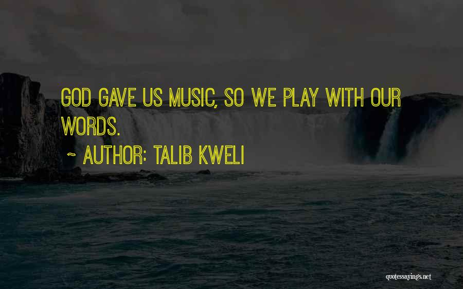 God Gave Us Quotes By Talib Kweli