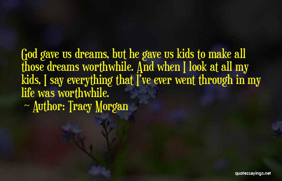 God Gave Us Quotes By Tracy Morgan