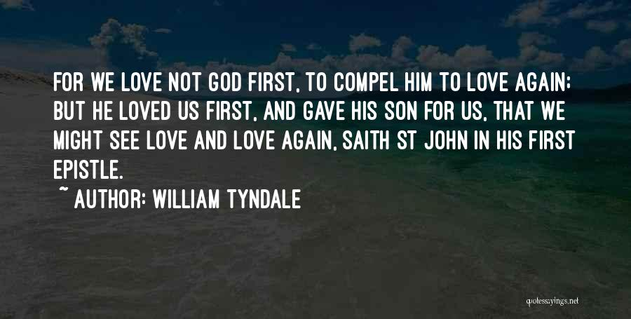 God Gave Us Quotes By William Tyndale