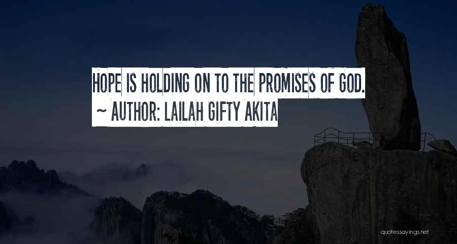 God Give Me Hope And Strength Quotes By Lailah Gifty Akita