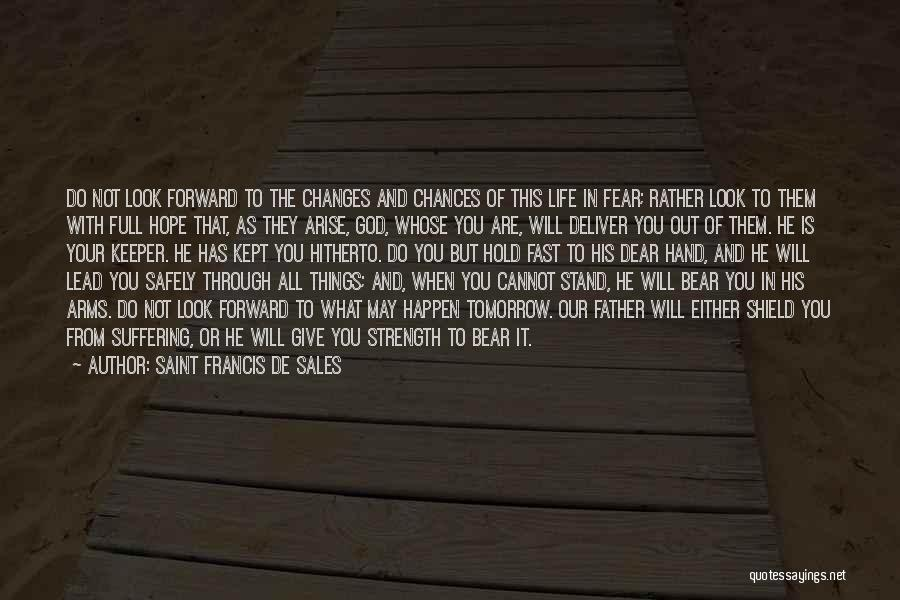 God Give Me Hope And Strength Quotes By Saint Francis De Sales