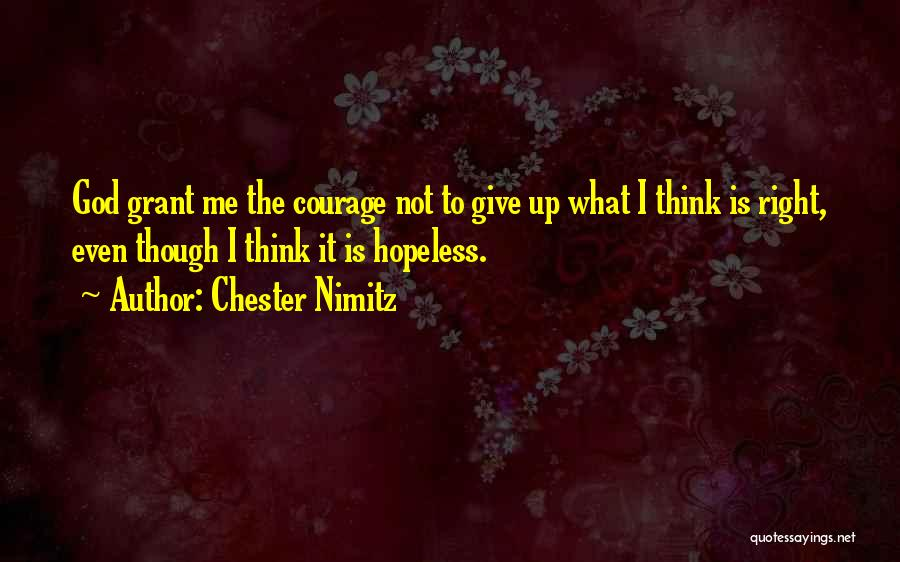 God Give Me Hope Quotes By Chester Nimitz