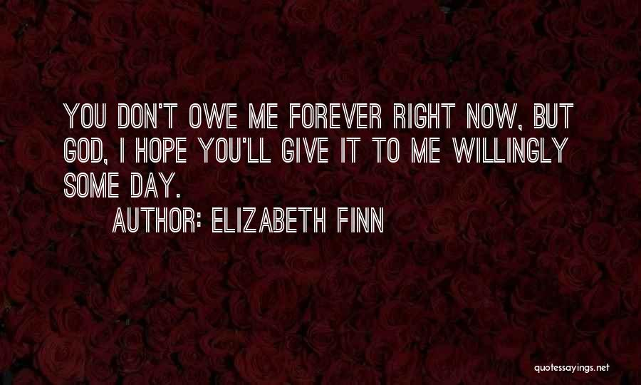 God Give Me Hope Quotes By Elizabeth Finn