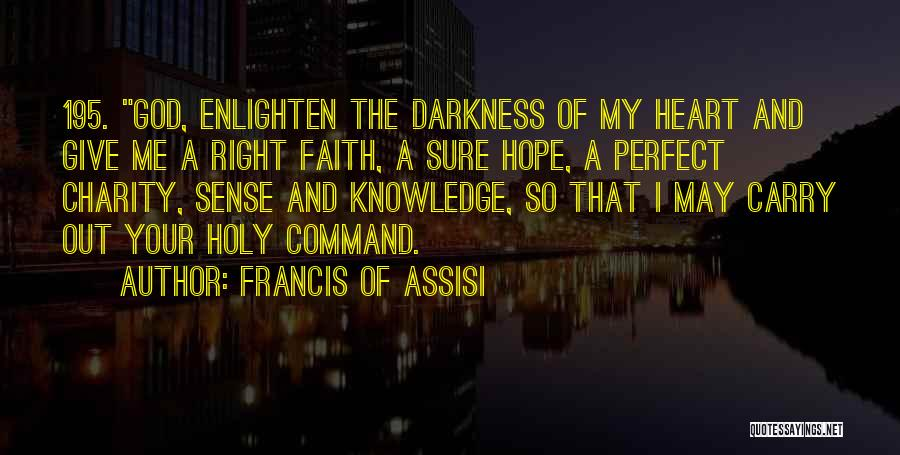 God Give Me Hope Quotes By Francis Of Assisi