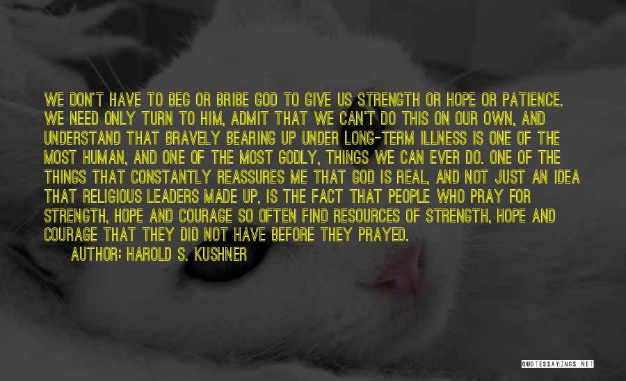 God Give Me Hope Quotes By Harold S. Kushner