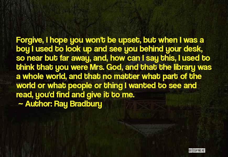 God Give Me Hope Quotes By Ray Bradbury