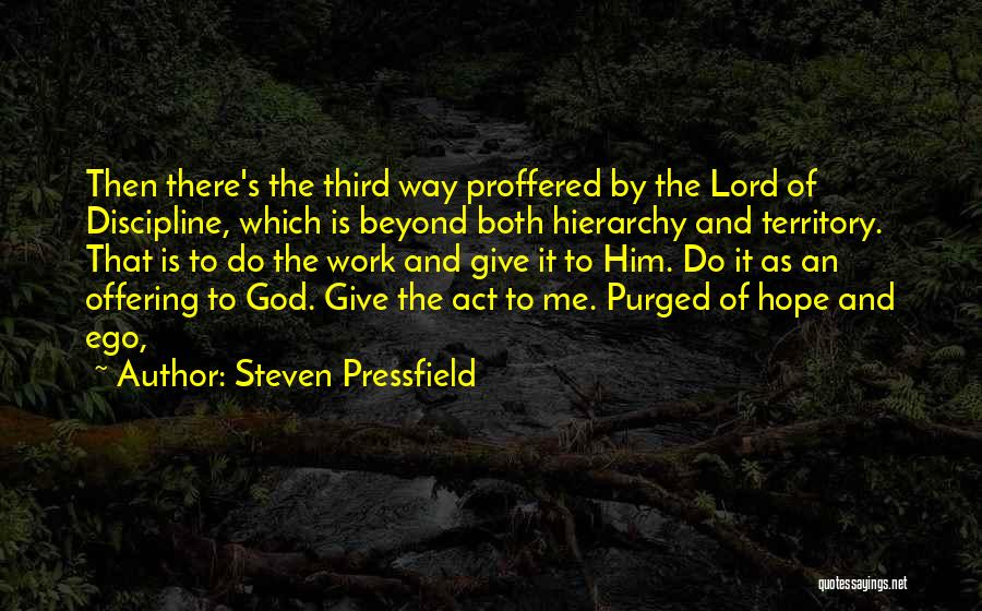 God Give Me Hope Quotes By Steven Pressfield