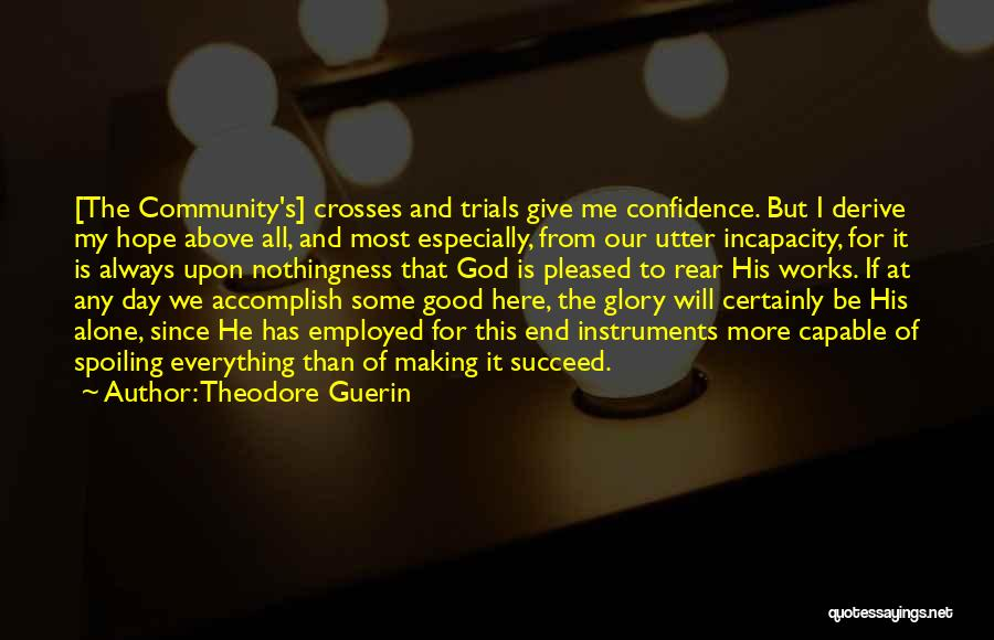 God Give Me Hope Quotes By Theodore Guerin