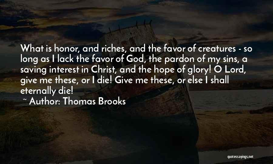 God Give Me Hope Quotes By Thomas Brooks