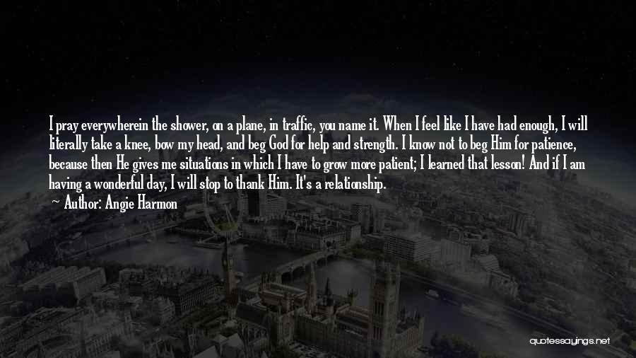 God Giving Me Strength Quotes By Angie Harmon