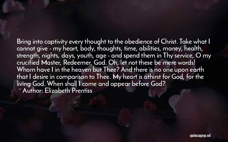 God Giving Me Strength Quotes By Elizabeth Prentiss