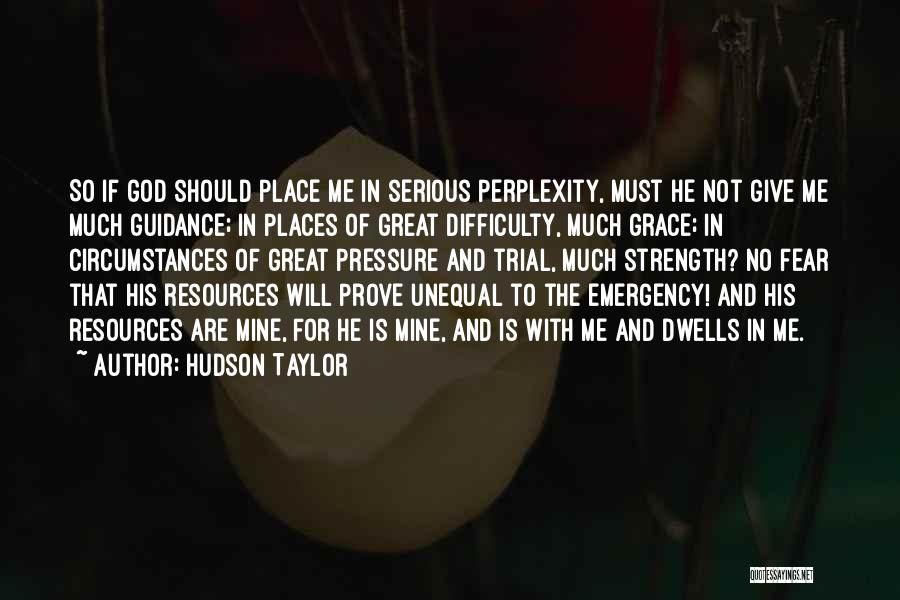 God Giving Me Strength Quotes By Hudson Taylor