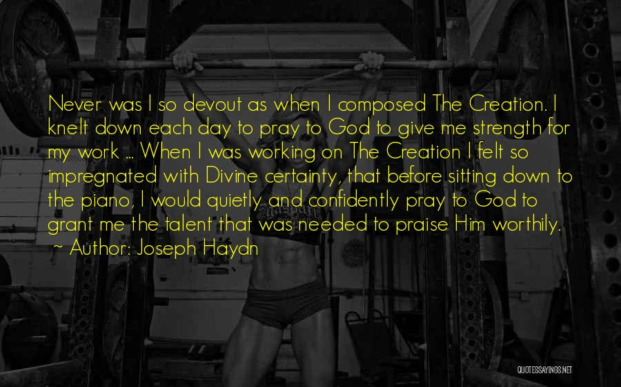 God Giving Me Strength Quotes By Joseph Haydn