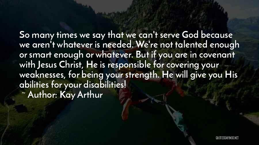 God Giving Me Strength Quotes By Kay Arthur